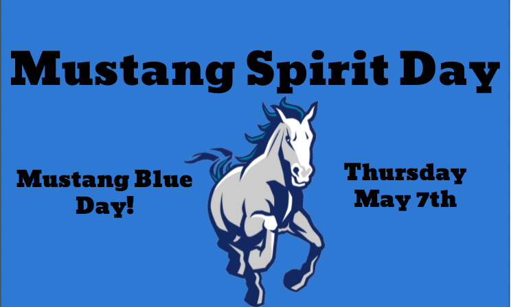 Image of a Mustang announcing Mustang Spirit Day on May 7th which is Mustang Blue Day